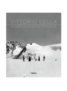 vittorio sella: pioneer in mountain photography